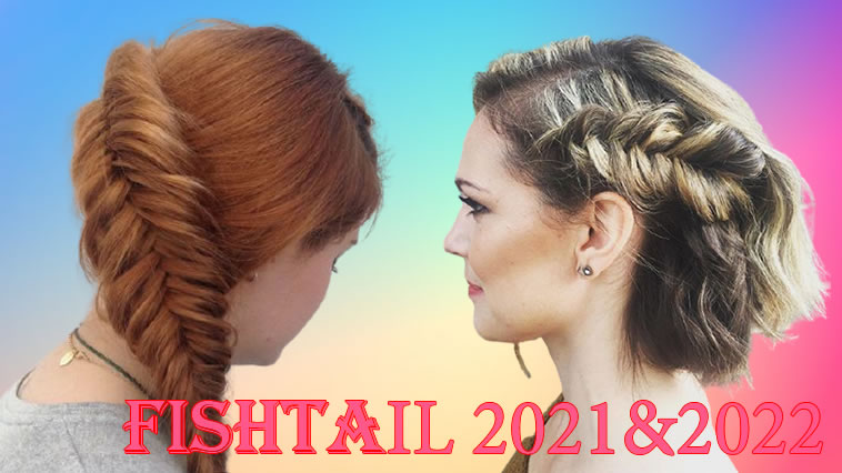 Fishtail Braid Frisuren für 2021 & 2022